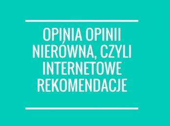 opinia-opinii-nierowna-czyli-internetowe-rekomendacje